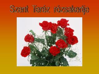 Szent  Teréz  rózsakertje