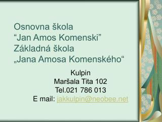 "Osnovna škola  ""Jan Amos Komenski"" Zákl a dná škola ""Jana Amosa Komenského"""