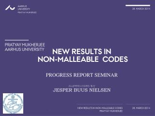 NEW RESULTS in  non-malleable  codes PROGRESS REPORT seminar supervised by jesper buus nielsen
