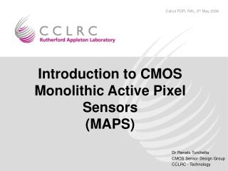 Introduction to CMOS Monolithic Active Pixel Sensors (MAPS)