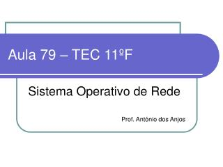 Aula 79 – TEC 11ºF