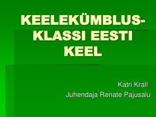 KEELEKÜMBLUS-KLASSI EESTI KEEL