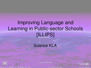 Improving Language and Learning in Public-sector Schools [ILLIPS]