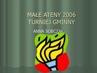 MAŁE ATENY 2006 TURNIEJ GMINNY