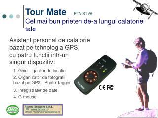 Tour Mate PTA-STV6 Cel mai bun prieten de-a lungul calatoriei tale