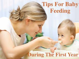 Tips For Baby Feeding During the First Year