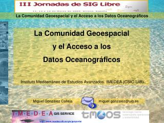 La Comunidad Geoespacial  y el Acceso a los  Datos Oceanográficos