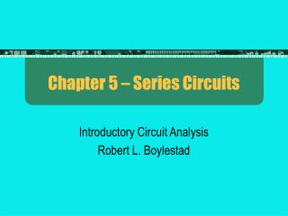 Chapter 5 – Series Circuits