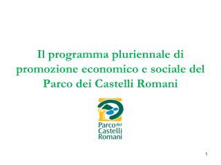 Il programma pluriennale di promozione economico e sociale del Parco dei Castelli Romani