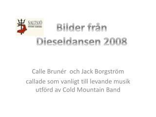 Calle Brunér  och Jack Borgström