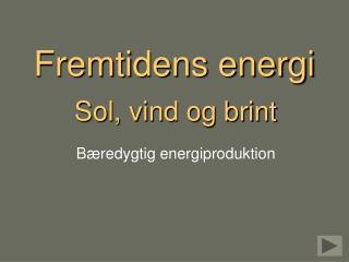 Fremtidens energi