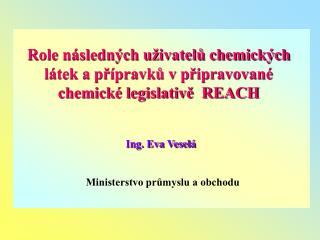 Role následných uživatelů chemických látek a přípravků v připravované chemické legislativě  REACH