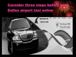 Consider three steps before book dulles airport taxi online