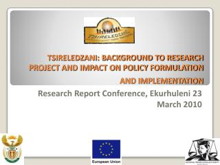 TSIRELEDZANI: BACKGROUND TO RESEARCH PROJECT AND IMPACT ON POLICY FORMULATION AND IMPLEMENTATION