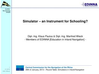 Simulator – an Instrument for Schooling?