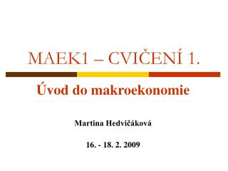 MAEK1 – CVIČENÍ 1.