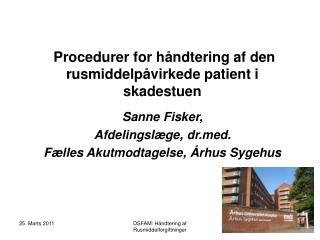 Procedurer for håndtering af den rusmiddelpåvirkede patient i skadestuen