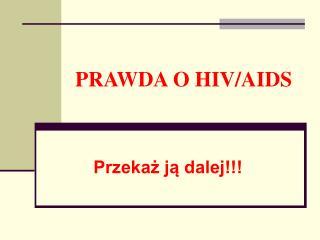 PRAWDA O HIV/AIDS