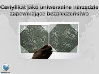 Certyfikat jako uniwersalne narzędzie  zapewniające bezpieczeństwo