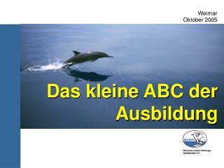 Das kleine ABC der  Ausbildung