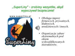 """""""SuperLiny """" – zrobimy wszystko, abyś wypoczywał bezpiecznie!"""
