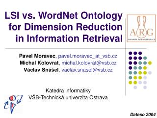 LSI vs. WordNet Ontology for Dimension Reduction in Information Retrieval