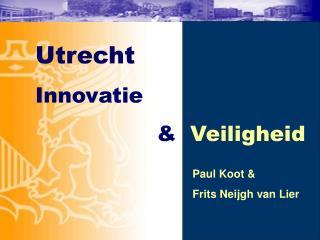 Utrecht Innovatie              &   Veiligheid