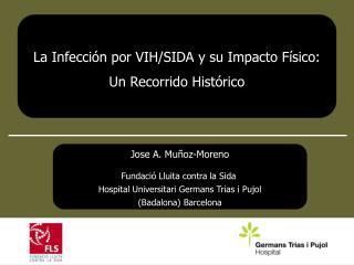 La Infección por VIH/SIDA y su Impacto Físico: Un Recorrido Histórico