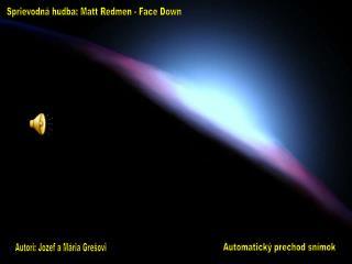 Sprievodná hudba: Matt Redmen - Face Down
