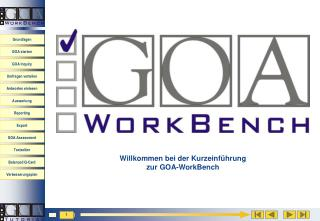Willkommen bei der Kurzeinführung  zur GOA-WorkBench