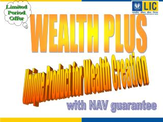 Unique Product for Wealth Creation