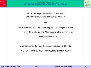 ECO – Energieworkshop  22.06.2011 der Innovationsstiftung Schleswig - Holstein ***
