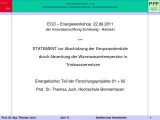 ECO � Energieworkshop  22.06.2011 der Innovationsstiftung Schleswig - Holstein ***