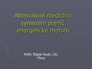 Alternativní medicína:  vymezení pojmů, energetické metody