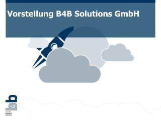 Vorstellung B4B Solutions GmbH