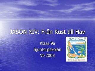 JASON XIV: Från Kust till Hav