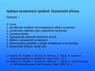 Aplikace terestrických systémů. Ekonomické přínosy.