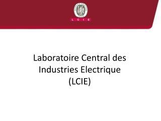 Laboratoire Central des Industries Electrique (LCIE)