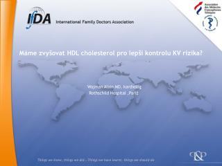 M�me zvy�ovat HDL cholesterol pro lep�� kontrolu KV rizika ?