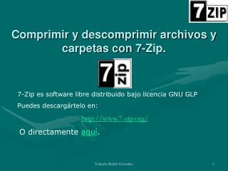Comprimir y descomprimir archivos y carpetas con 7-Zip.