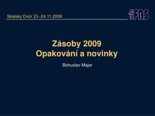 Zásoby 2009 Opakování a novinky