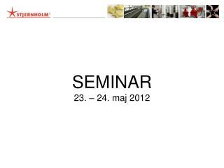 SEMINAR 23. � 24.  maj  2012