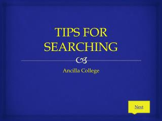TIPS FOR SEARCHING