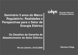 Seminário 5 anos do Marco Regulatório: Realidades e Perspectivas para o Setor de Energia Elétrica