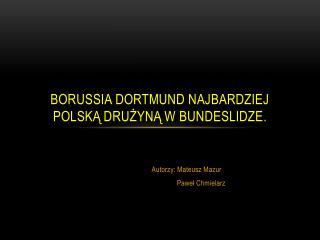 Borussia  Dortmund najbardziej polską drużyną w  bundeslidze .