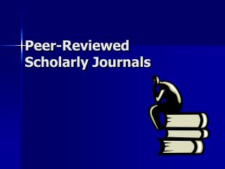 Peer-Reviewed Scholarly Journals