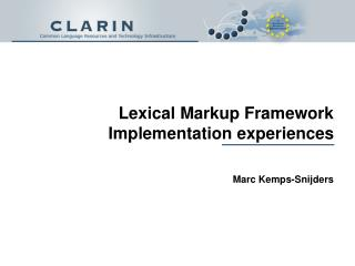 Lexical Markup Framework Implementation experiences