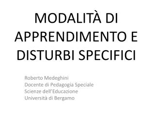 MODALITÀ DI APPRENDIMENTO E DISTURBI SPECIFICI