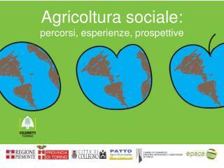Agricoltura sociale:   percorsi, esperienze, prospettive