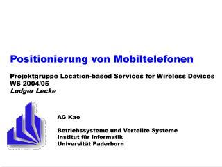 AG Kao Betriebssysteme und Verteilte Systeme Institut für Informatik Universität Paderborn